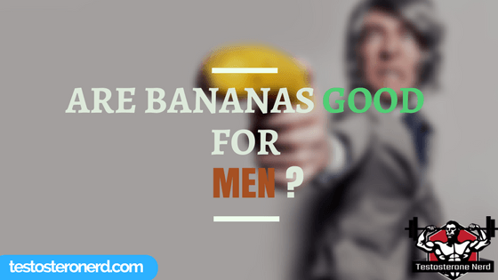 Are bananas good for men