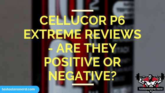 Cellucor P6 Extreme Reviews
