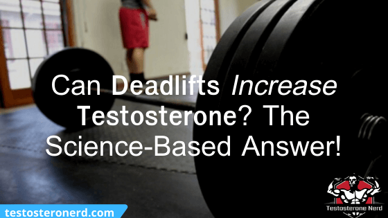 Can deadlifts increase testosterone